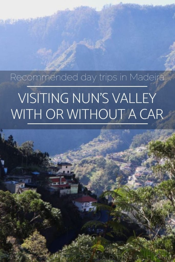 Day trip ideas Madeira Island - Nun's Valley with or without a car