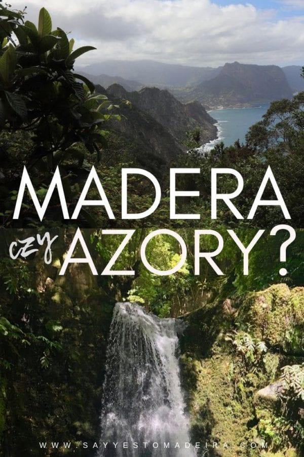 Madera czy Azory . Wakacje na Maderze. Wakacje na Azorach. Madery i Azory - porównanie