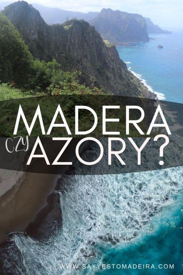 Madera czy Azory . Wakacje na Maderze czy wakacje na Azorach. Madery i Azory - gdzie jechać?