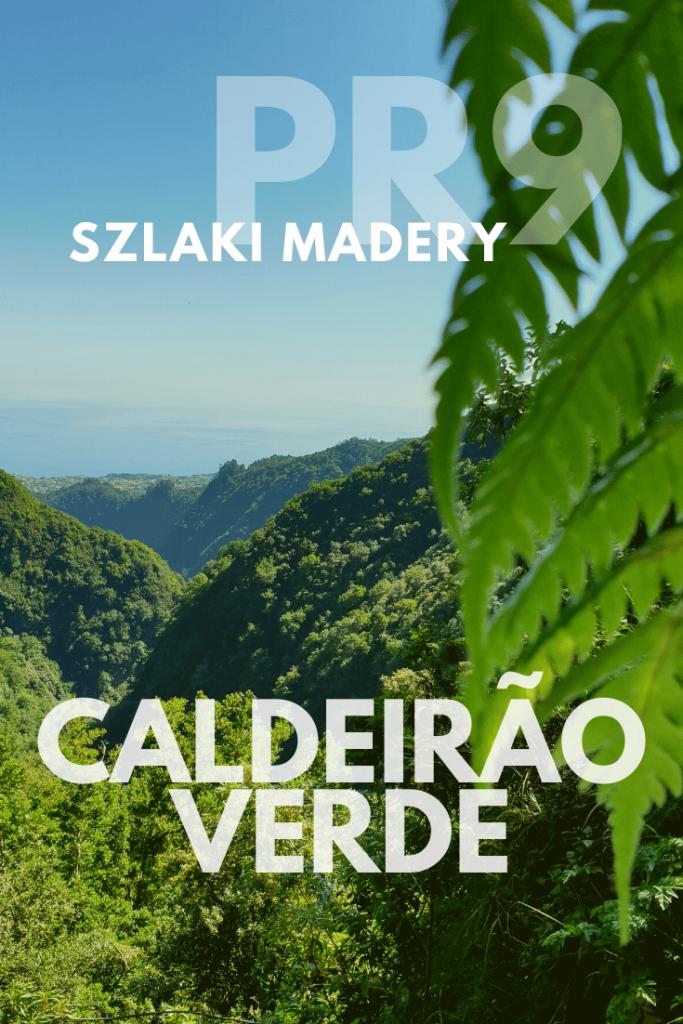 Szlaki na Maderze - Caldeirao Verde Caldeirao do Inferno i Queimadas