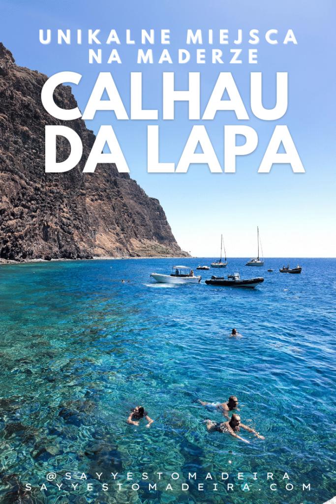 Mało znane atrakcje i miejsca na Maderze w Portugalii - Calhau da Lapa. Wyspa Madera - mało znane miejsca, które trzeba zobaczyć